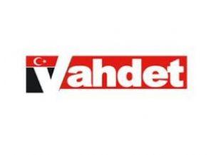 YENER DÖNMEZ'İN 'VAHDET' GAZETESİ YOLDA